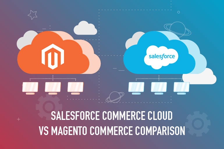 Salesforce Commerce Cloud vs Magento Commerce Comparison